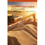 Agricultural Price Analysis and Forecasting by John W. Goodwin