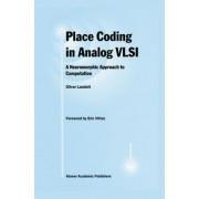 Place Coding in Analog VLSI by Oliver Landolt