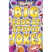 Smarties Big Book of Stupid Jokes by Michael Powell