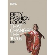 Fifty Fashion Looks that Changed the 1970s by Design Museum