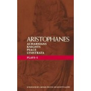 Aristophanes Plays: Acharnians, Knights, Peace, Lysistrata v.1 by Aristophanes