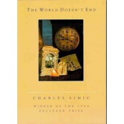 The World Doesn't End by Charles Simic