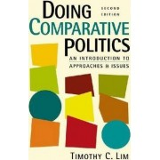 Doing Comparative Politics by Timothy C. Lim