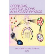 Problems and Solutions in Nuclear Physics by Mouaiyad Alabed