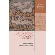 Anglo-Saxon Farms and Farming by Debby Banham