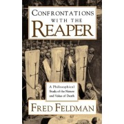 Confrontations with the Reaper by Fred Feldman