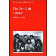 The New Left by William L. O'Neill