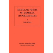 Singular Points of Complex Hypersurfaces by John Milnor