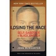 Losing The Race by John H McWhorter