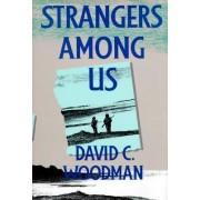 Strangers Among Us by David C. Woodman