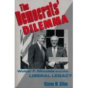 The Democrats' Dilemma by Steven M. Gillon