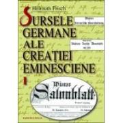 Sursele germane ale creatiei eminesciene. Identificarea izvoarelor, comentarea lor si introducere.