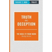 Truth and Deception by Theology of Work Project
