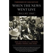When the News Went Live by Bob Huffaker