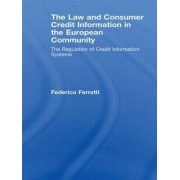 The Law and Consumer Credit Information in the European Community by Federico Ferretti