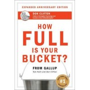 How Full Is Your Bucket? Anniversary Edition by Tom Rath