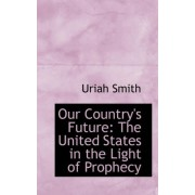 Our Country's Future by Uriah Smith