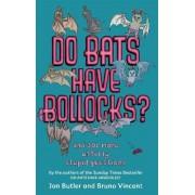 Do Bats Have Bollocks? by Jon Butler