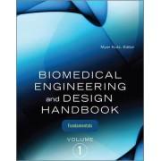 Biomedical Engineering and Design Handbook, Volume 1 by Myer Kutz