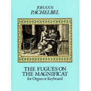 The Fugues on the Magnificat for Organ or Keyboard by Johann Pachelbel