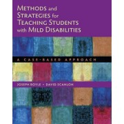 Methods and Strategies for Teaching Students with Mild Disabilities by Joseph Boyle