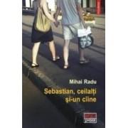 Sebastian ceilalti si-un caine - Mihai Radu