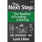 The Next Step: The Realities of Funding a Startup