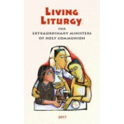 Living Liturgy(tm) for Extraordinary Ministers of Holy Communion: Year a (2017)
