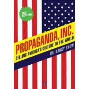Propaganda Inc, 3rd Edition by Nancy Snow