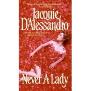 Never a Lady by Jacquie D'Alessandro
