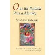 Once the Buddha Was a Monkey by Arya Sura
