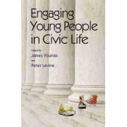Engaging Young People in Civic Life by James E. Youniss