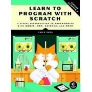 Learn to Program with Scratch - A Visual Introduction to Programming with Games, Art, Science, and Math by Majed Marji