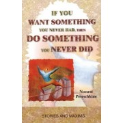 If You Want Something You Never Had, Then Do Something You Never Did by Nossrat Peseschkian