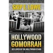Hollywood Gomorrah by Skip E Lowe