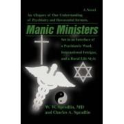 Manic Ministers by Wilford W Spradlin