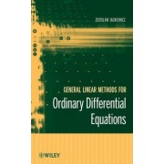 General Linear Methods for Ordinary Differential Equations by Zdzislaw Jackiewicz