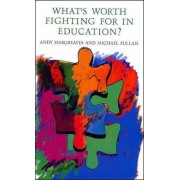 What's worth fighting for in Education? by Andy Hargreaves
