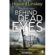 Behind Dead Eyes by Howard Linskey
