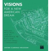 Visions for a New American Dream by Anton Nelessen