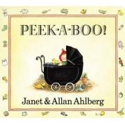Peek-a-Boo! by Janet Ahlberg