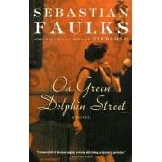 On Green Dolphin Street by Sebastian Faulks