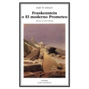 Frankenstein o el moderno prometeo / Frankenstein, or the Modern Prometheus by Mary Wollstonecraft Shelley
