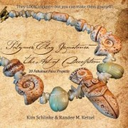 Polymer Clay Gemstones-The Art of Deception by Kim Schlinke