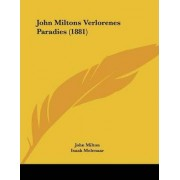 John Miltons Verlorenes Paradies (1881) by Professor John Milton