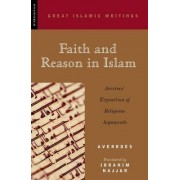 Faith and Reason in Islam by Averroes