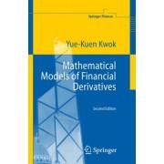 Mathematical Models of Financial Derivatives by Yue-Kuen Kwok