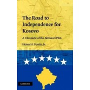 The Road to Independence for Kosovo by Jr. Henry H. Perritt