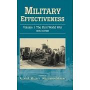 Military Effectiveness: Volume 1, the First World War: v. 1 by Allan Millett