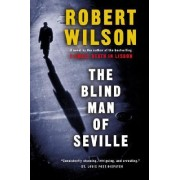 The Blind Man of Seville by Sir Robert Wilson
